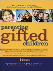 Parenting Gifted Children: The Authoritative Guide From the National Association for Gifted Children - Jennifer Jolly, Donald Treffinger, Joan Franklin Smutny, Tracy Inman