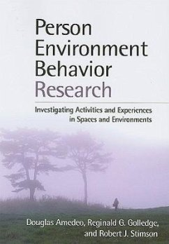 Person-Environment-Behavior Research: Investigating Activities and Experiences in Spaces and Environments - Amedeo, Douglas Golledge, Reginald G. Stimson, Robert J.