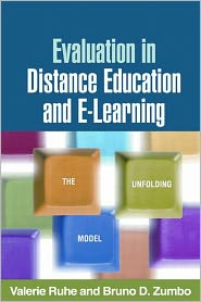Evaluation in Distance Education and E-Learning: The Unfolding Model - Valerie Ruhe, Bruno D. Zumbo