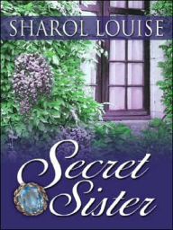 Secret Sister - Sharol Louise