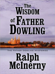 The Wisdom of Father Dowling (Father Dowling Series) - Ralph McInerny