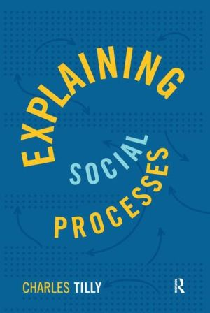 Explaining Social Processes - Charles Tilly