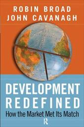 Development Redefined: How the Market Met Its Match - Broad, Robin / Cavanagh, John