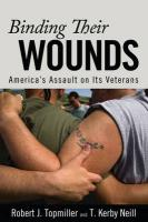 Binding Their Wounds: America's Assault on Its Veterans