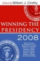 Winning the Presidency 2008 - William J. Crotty