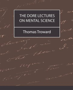 The Dore Lectures on Mental Science - Troward, Thomas Troward, Thomas