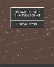 The Dore Lectures On Mental Science - Thomas Troward