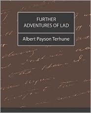 Further Adventures Of Lad - Albert Payson Terhune