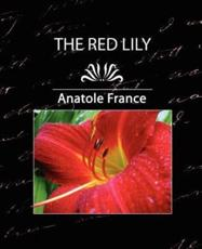 The Red Lily, Complete - Anatole France, France Anatole, Anatole France