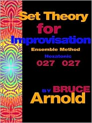 Set Theory For Improvisation Ensemble Method - Bruce Arnold