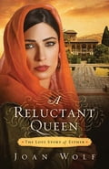 A Reluctant Queen - Joan Wolf