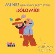 Mine!: A Backpack Baby Story