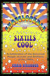 The Encyclopedia of Sixties Cool - Strodder, Chris; Phillips, Michelle