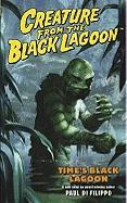 Creature from the Black Lagoon: Time's Black Lagoon