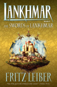 Lahnkmar, Book 5: The Swords of Lankhmar - Fritz Leiber