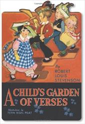 A Child's Garden of Verses - Stevenson, Robert Louis / Peat, Fern Bisel