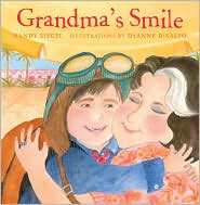 Grandma's Smile - Randy Siegel, DyAnne DiSalvo (Illustrator)