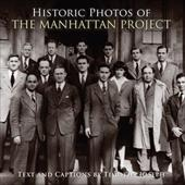 Historic Photos of the Manhattan Project - Joseph, Timothy