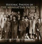 Historic Photos of the Manhattan Project