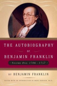 The Autobiography: (1706-1757) - Benjamin Franklin