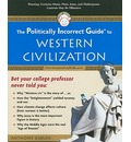 The Politically Incorrect Guide to Western Civilization - Anthony M. Esolen