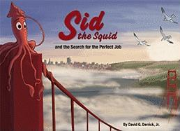 Sid the Squid: And the Search for the Perfect Job
