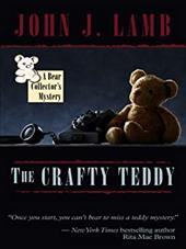 The Crafty Teddy - Lamb, John J.