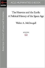 The Heavens and The Earth - Walter A. Mcdougall