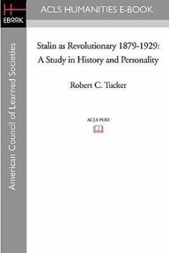 Stalin as Revolutionary 1879-1929: A Study in History and Personality - Tucker, Robert C.