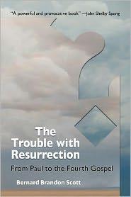 The Trouble With Resurrection - Bernard Brandon Scott