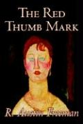 The Red Thumb Mark by R. Austin Freeman, Fiction, Classics, Literary, Mystery & Detective