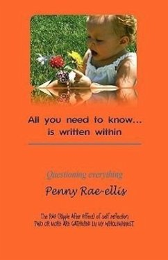 All You Need to Know .Is Written Within - Rae-Ellis, Penny