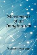 Movements of an Imagination