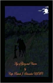 Age of Glory and Charm - Patrick J. Schneider