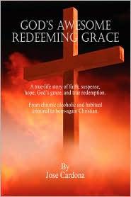 God's Awesome Redeeming Grace - Jose Cardona