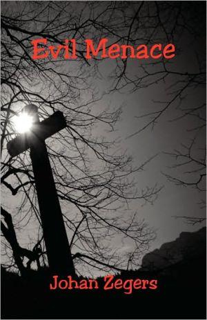 Evil Menace - Johan Zegers