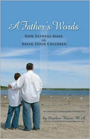 A Father's Words - How Fathers Make Or Break Their Children
