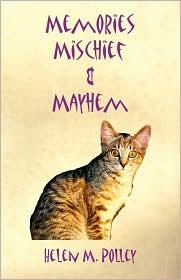 Memories, Mischief & Mayhem - Helen M. Polley