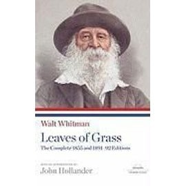 Leaves of Grass: The Complete 1855 and 1891-92 Editions - Whitman Walt