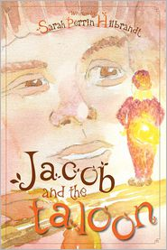 Jacob and the Taloon - Sarah Perrin Hilbrandt