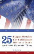 25 Biggest Mistakes Law Enforcement Officers Make and How to Avoid Them
