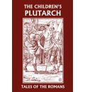 The Children's Plutarch - F. J. Gould