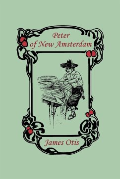 Peter of New Amsterdam - Otis, James