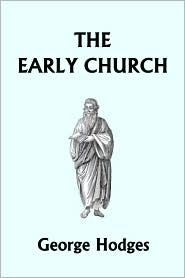 The Early Church (Yesterday's Classics)