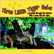 Three Little Tiger Cubs - Laura C. Crossley