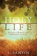 Holy Life: Living in Purity and Obedience to God
