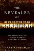 The Revealer Of Secrets: There is a God in heaven who wants you to know His secrets - learn to hear them