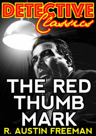 The Red Thumb Mark R. Austin Freeman Author