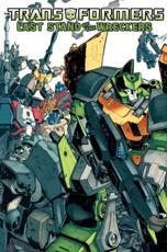 The Transformers. Last Stand of the Wreckers - Nick Roche (author), James Roberts (author), Nick Roche (artist), Trevor Hutchinson (artist)