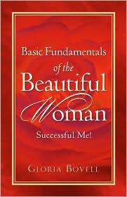 Basic Fundamentals Of The Beautiful Woman - Gloria Bovell